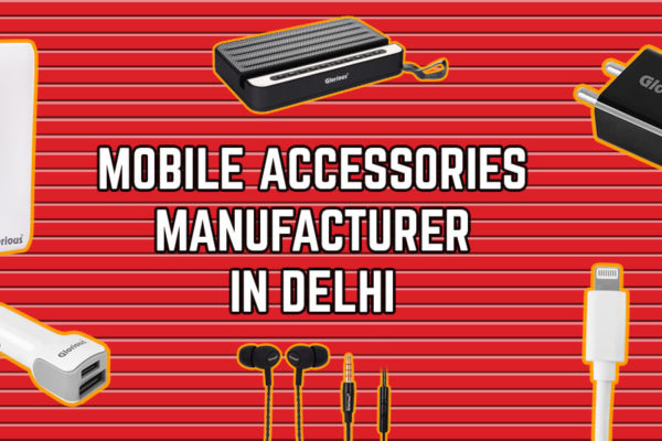 Mobile Accessories Manufacturers